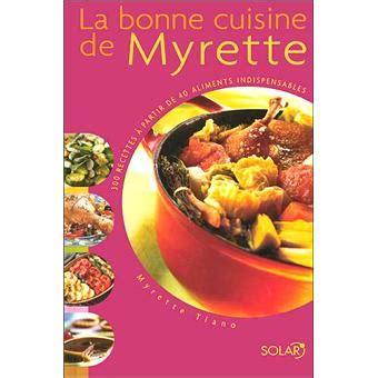 fnac livre de cuisine la bonne cuisine de myrette reli 233 myrette tiano