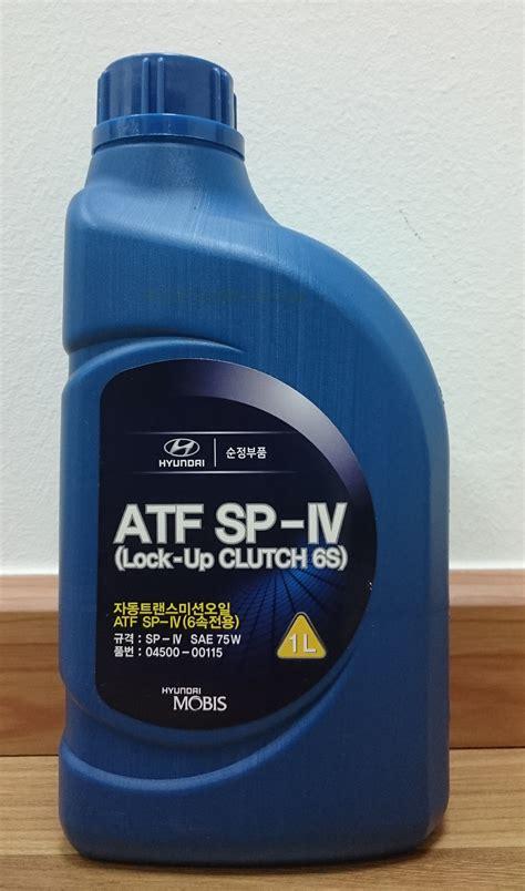 Kia Transmission Fluid by Kia Hyundai Atf Sp Iv Lock Up Clutch 6s Auto