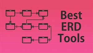 10 Best Entity Relationship Diagram  Erd  Tools 2020