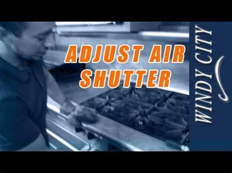 adjust air shutters  stove tutorial diy windy city restaurant equipment parts youtube