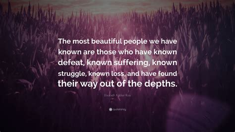 elisabeth kuebler ross quote   beautiful people