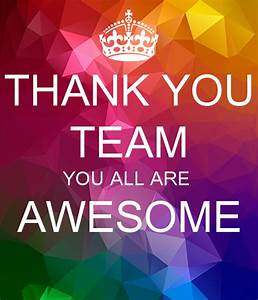 THANK YOU TEAM YOU ALL ARE AWESOME Poster | chirag | Keep ...