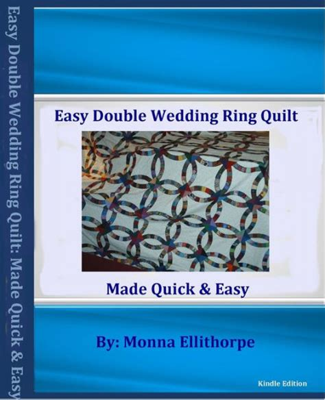 easy wedding ring quilt book by monna ellithorpe