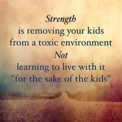strength  removing  kids   toxic environment
