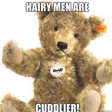 Hairy Men Meme - teddy bear memes quickmeme