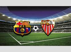 Clash of the Champions Barcelona vs Sevilla Copa del Rey