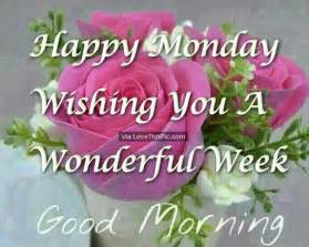 Good Morning Monday Have a Great Week