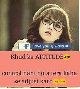 Exactly .... Me... Mera Attitude Quotes