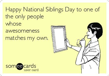National Siblings Day Meme - every day is a holiday mtvinsights