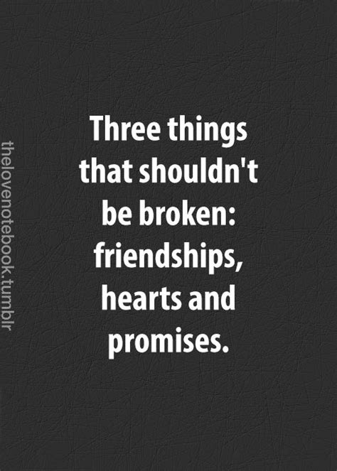 3 Things That Should Not Be On A Resume by Three Things That Shouldn T Be Broken Friendships Hearts And Promises