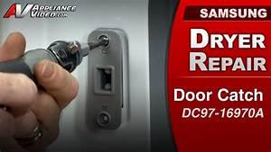 Samsung Dv422ewhdwr Dryer  U2013 Door Will Not Latch  U2013 Door Catch