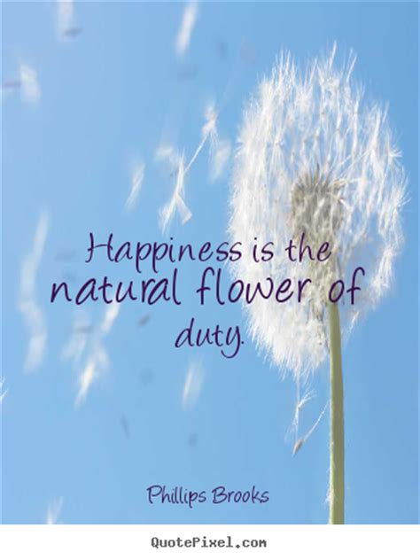 Inspirational Quote Picture by Inspirational Quotes Happiness Is The Flower Of