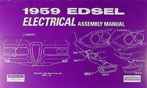 1959 Edsel Electrical Wiring Assembly Manual Reprint