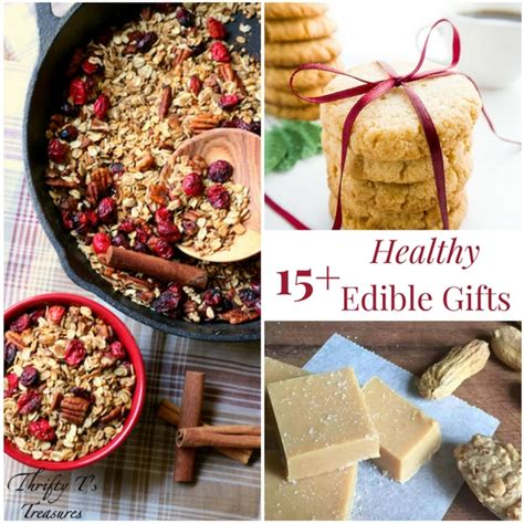 15 healthy edible gifts thrifty t s treasures