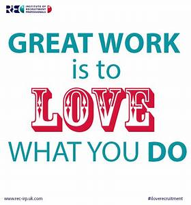 Top 10 I Love Recruitment – love your job quotes – I Love ...