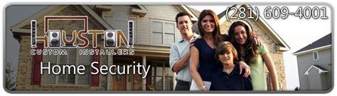 security houston home security houston custom installers houston custom Home