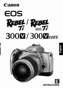 Canon Eos Rebel Ti Manual  Owner User Guide And Instructions