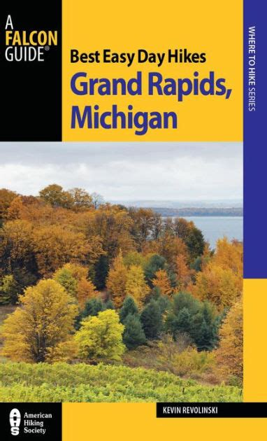 barnes and noble grand rapids best easy day hikes grand rapids michigan by kevin