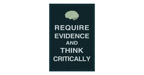 Require Evidence and Think Critically Poster | Zazzle