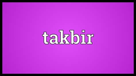 takbir meaning youtube