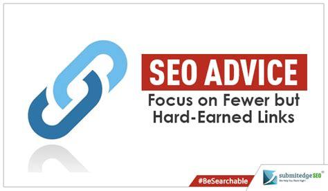 Seo Company Advice by Seo Advice Focus On Fewer But Earned Links