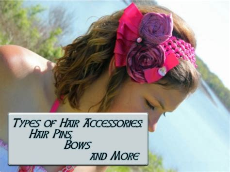 Types Of Hair Accessories- Hair Pins, Bows And More