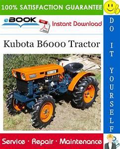 Kubota B6000 Tractor Service Repair Manual In 2020