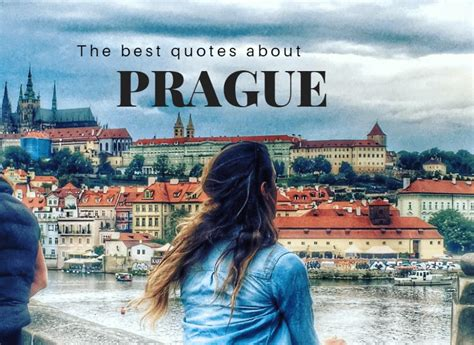 Best And The City Quotes Prague Quotes 12 Of The Best Quotes About Prague Lust