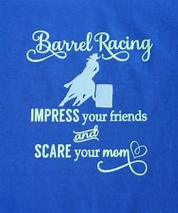 Barrel Racing I... Race Friends Quotes