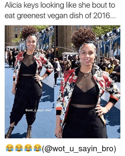 Alicia Keys Meme - alicia keys looking like she bout to eat greenest vegan dish of 2016 u ayin tho wot u