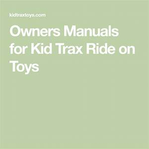 Owners Manuals For Kid Trax Ride On Toys In 2020
