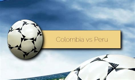 Preview and stats followed by live commentary, video highlights and match report. Colombia vs Peru 2015 Score En Vivo Ignites Futbol Partido Amistoso