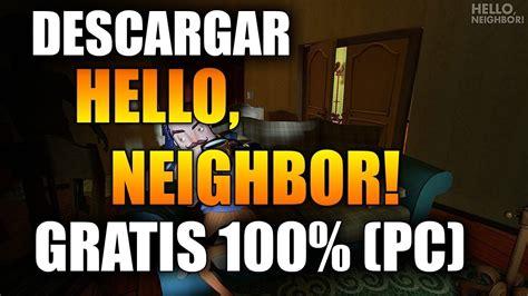 como descargar hello neighbor para windows 10 actualizado