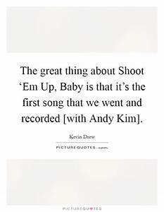 The great thing... Babyshoot Quotes