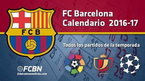 Calendario FC Barcelona 2016-2017 - Todos los partidos de ...