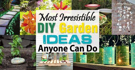 Most Irresistible Diy Garden Ideas Anyone Can Do