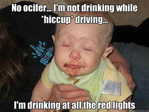 No ocifer... I'm not drinking while *hiccup* driving... I ...