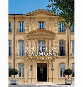 Hotel De Caumont Aix En Provence : connaissance des arts h tel de caumont culturespaces ~ Melissatoandfro.com Idées de Décoration