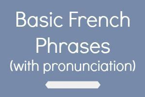 Learn Basic French Phrases (with pronunciation) | German ...