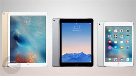 Ipad Pro Vs Ipad Air 2 Vs Ipad Mini 4 [specs Comparison
