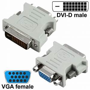 Dvi D 24 1 Male To Vga Female Converter Dvi To Vga Adapter