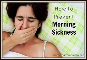 How to Prevent Morning Sickness and a Giveaway! - Homemade ...