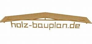 Holz Bauplan De : holz baus tze holz ~ Frokenaadalensverden.com Haus und Dekorationen