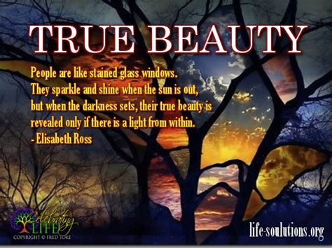 They say beauty is in the eye of the beholder, but often beauty is only skin deep. True Beauty Quotes And Sayings. QuotesGram