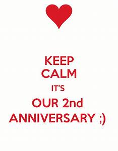 KEEP CALM IT'S OUR 2nd ANNIVERSARY ;) Poster