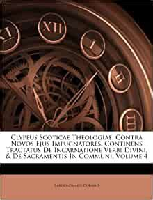 clypeus scoticae theologiae contra novos ejus