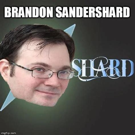 Brandon Meme - 17 best images about the cosmere series on pinterest fanart galleries and meme
