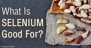 The Many Benefits of Selenium