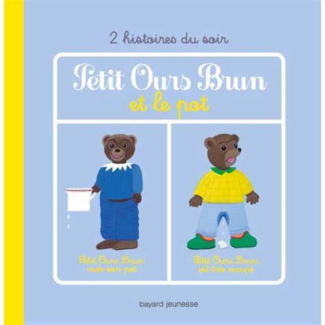 livre petit ours brun et le pot pour enfant de 1 an 224 3 ans oxybul 233 veil et jeux