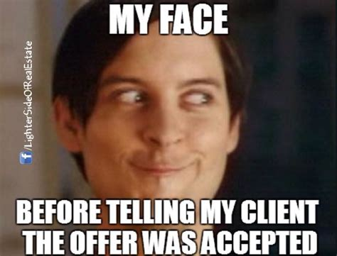 My Face Before Telling My Client The Offer Was Accepted